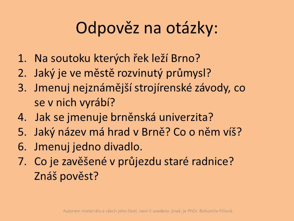 Odpověz na otázky: Na soutoku kterých řek leží Brno