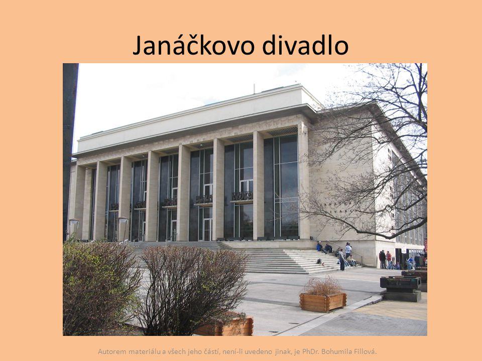 Janáčkovo divadlo Autorem materiálu a všech jeho částí, není-li uvedeno jinak, je PhDr.
