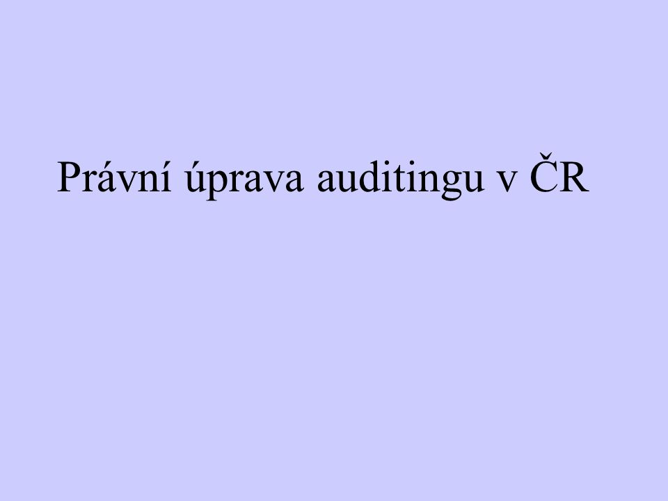 Právní úprava auditingu v ČR