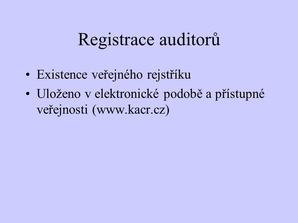 Registrace auditorů Existence veřejného rejstříku