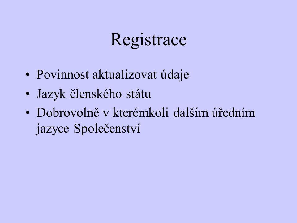 Registrace Povinnost aktualizovat údaje Jazyk členského státu