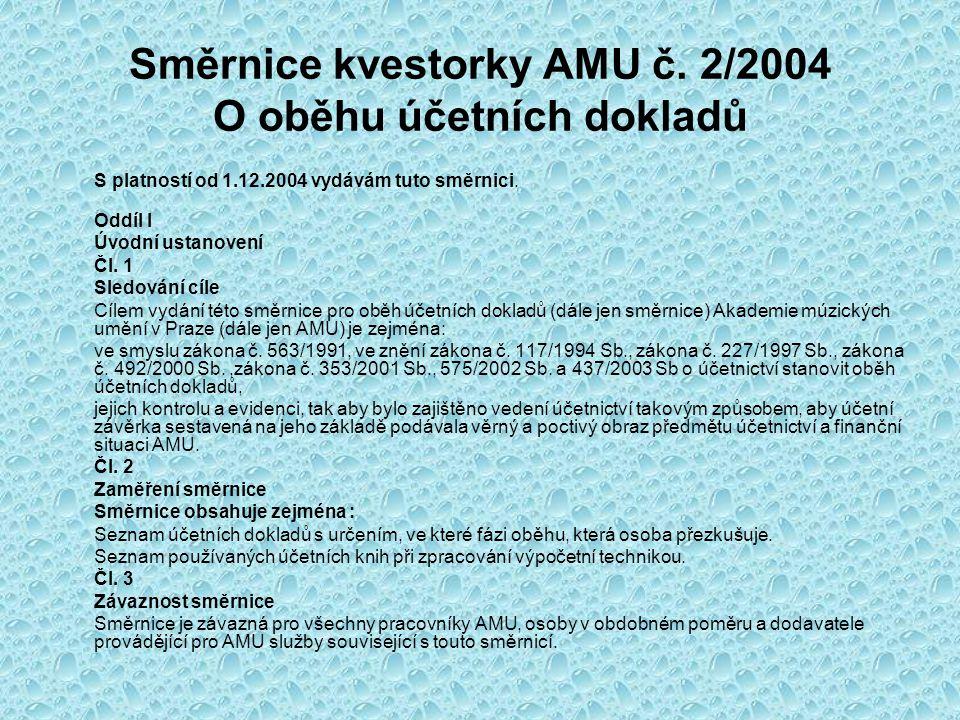 Směrnice kvestorky AMU č. 2/2004 O oběhu účetních dokladů