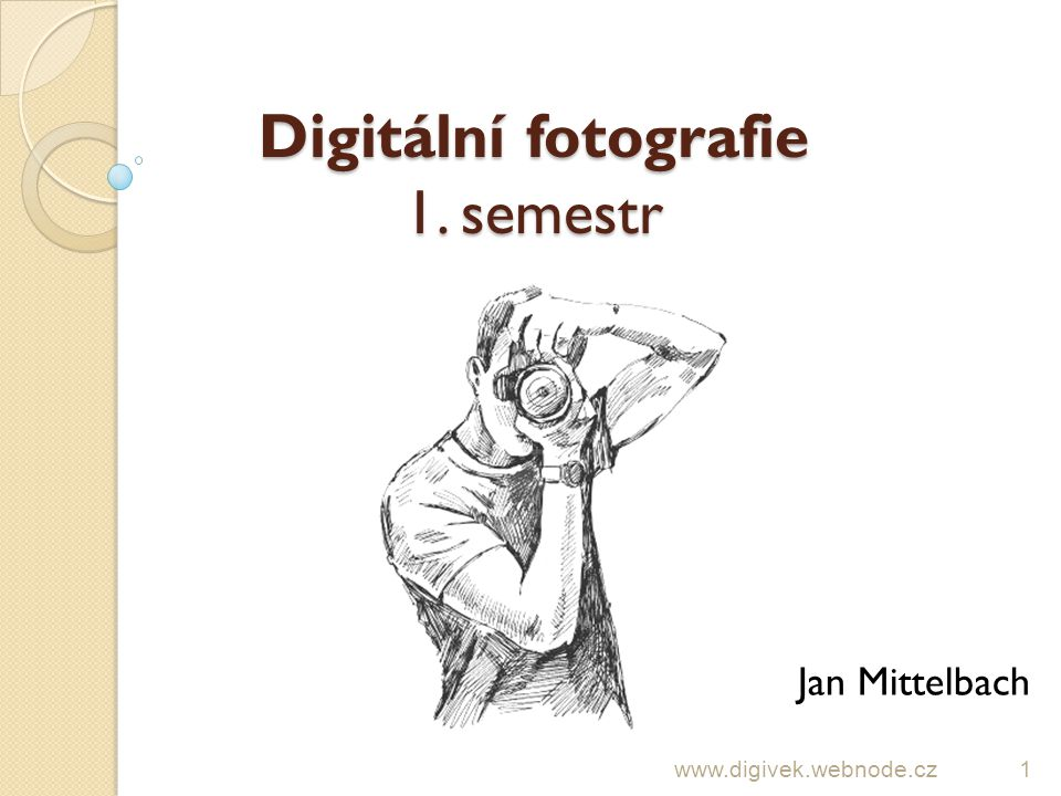 Digitální fotografie 1. semestr