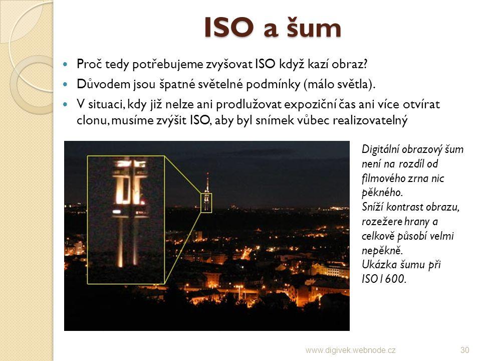 ISO a šum Proč tedy potřebujeme zvyšovat ISO když kazí obraz