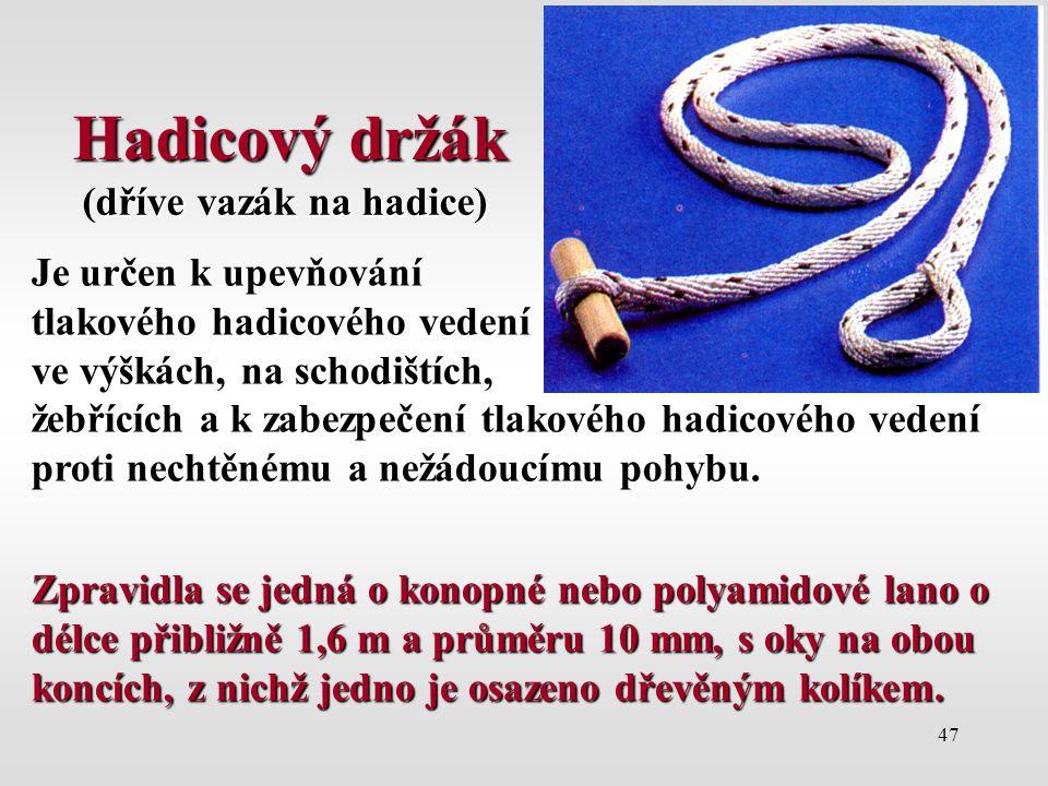Hadicový držák (dříve vazák na hadice) Je určen k upevňování