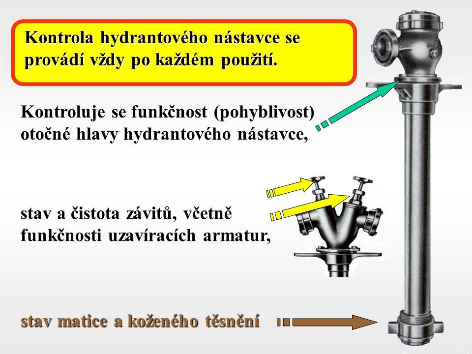 Kontrola hydrantového nástavce se provádí vždy po každém použití.