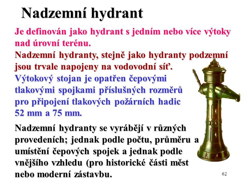 Nadzemní hydrant Je definován jako hydrant s jedním nebo více výtoky nad úrovní terénu.