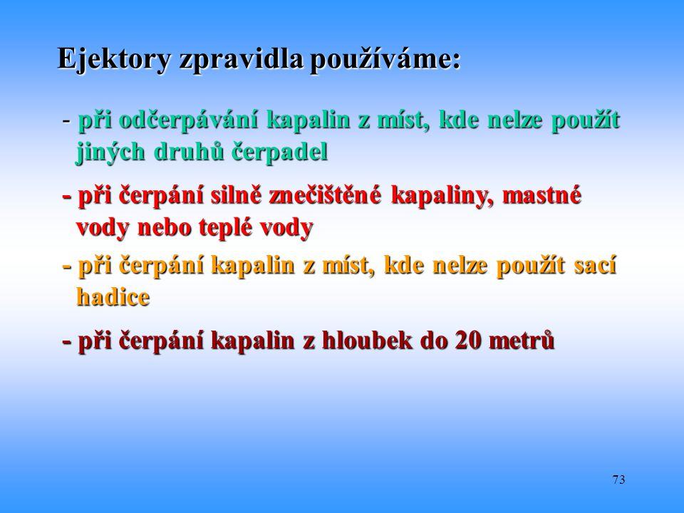 Ejektory zpravidla používáme: