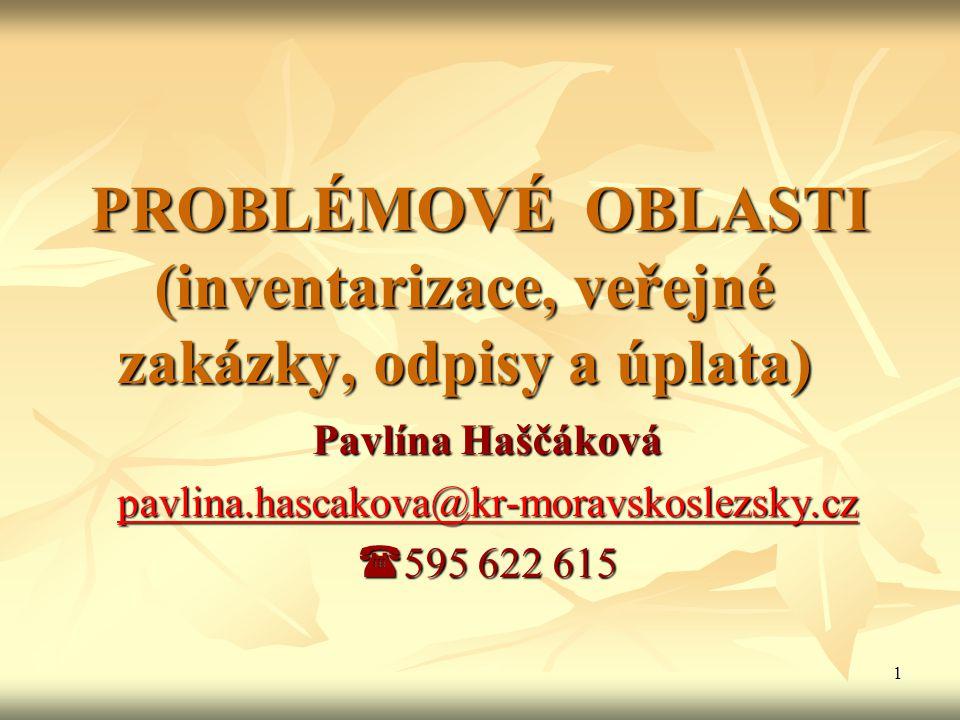 PROBLÉMOVÉ OBLASTI (inventarizace, veřejné zakázky, odpisy a úplata)