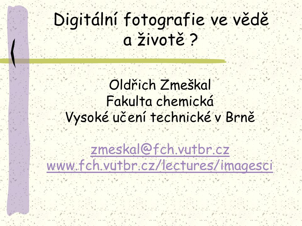 Digitální fotografie ve vědě a životě