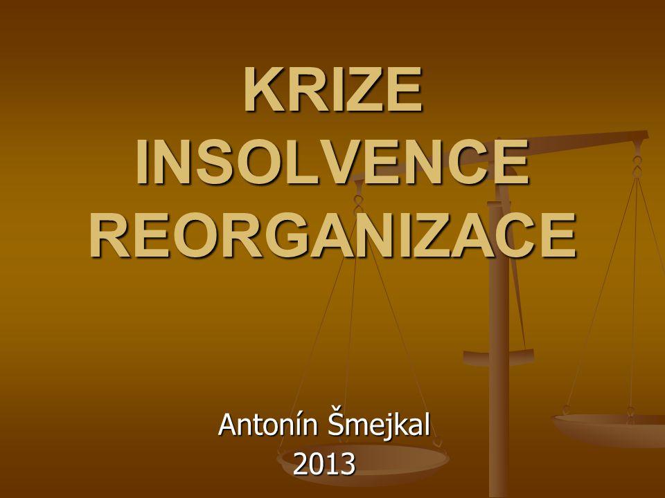 KRIZE INSOLVENCE REORGANIZACE
