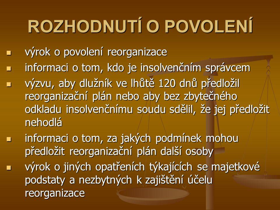ROZHODNUTÍ O POVOLENÍ výrok o povolení reorganizace