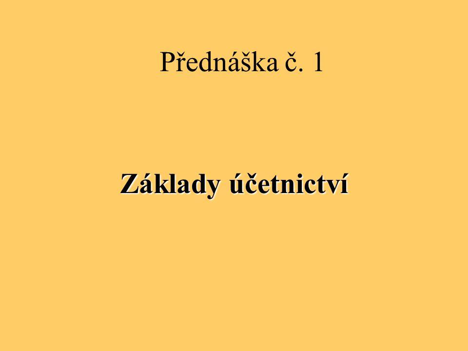 Přednáška č. 1 Základy účetnictví