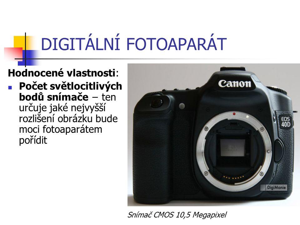 DIGITÁLNÍ FOTOAPARÁT Hodnocené vlastnosti: