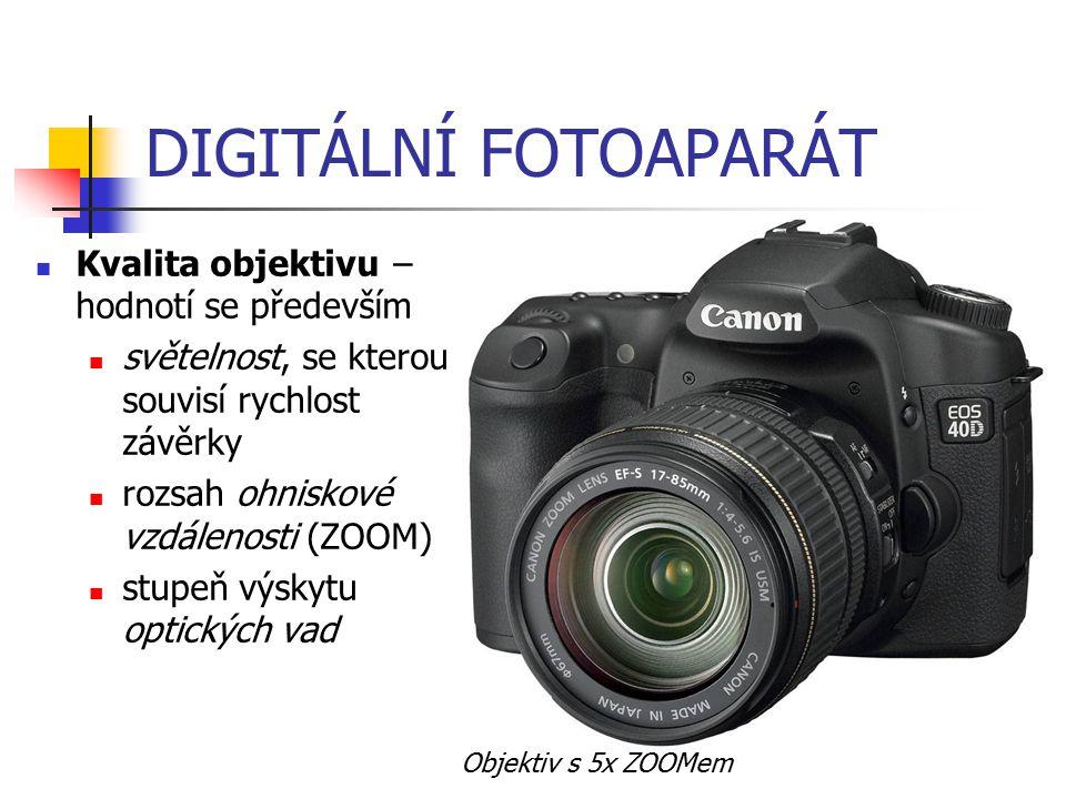 DIGITÁLNÍ FOTOAPARÁT Kvalita objektivu − hodnotí se především