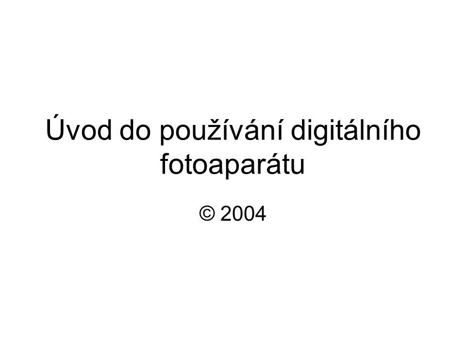 Úvod do používání digitálního fotoaparátu