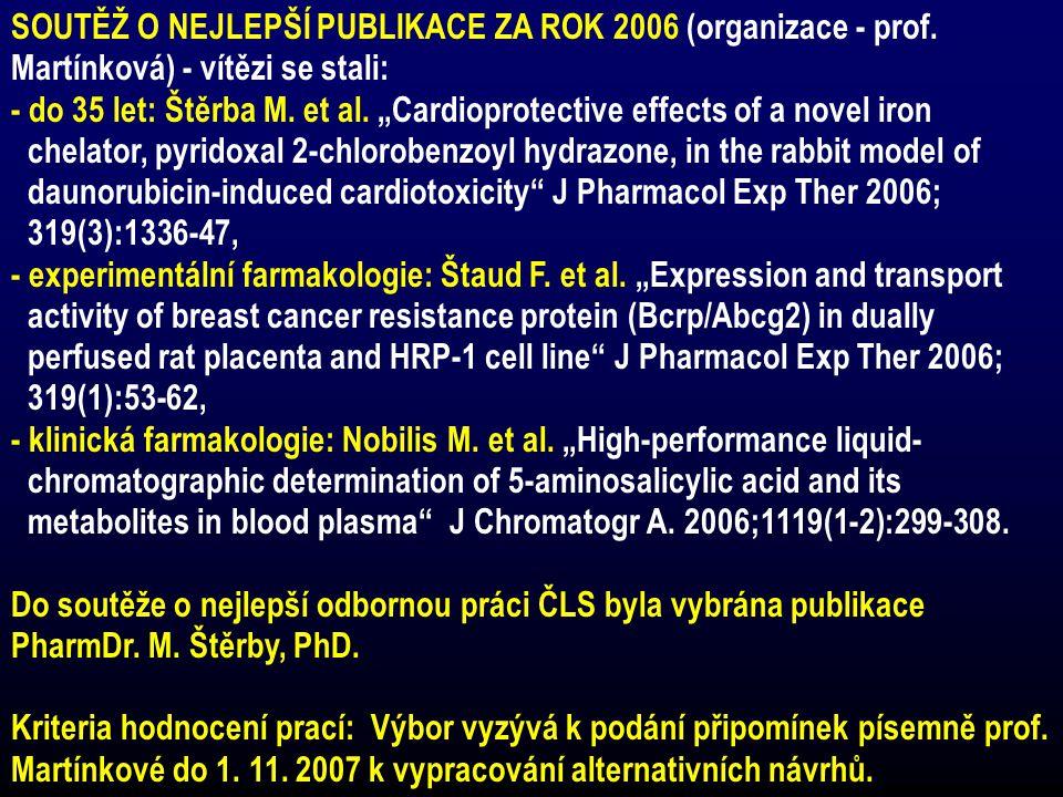 SOUTĚŽ O NEJLEPŠÍ PUBLIKACE ZA ROK 2006 (organizace - prof