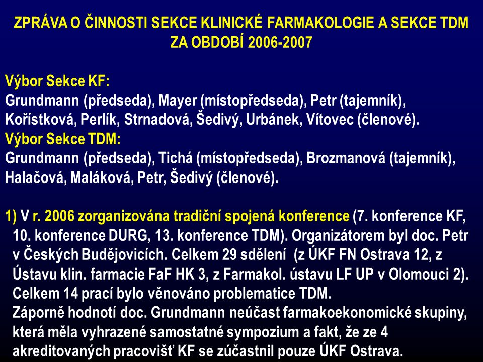 ZPRÁVA O ČINNOSTI SEKCE KLINICKÉ FARMAKOLOGIE A SEKCE TDM ZA OBDOBÍ 2006-2007