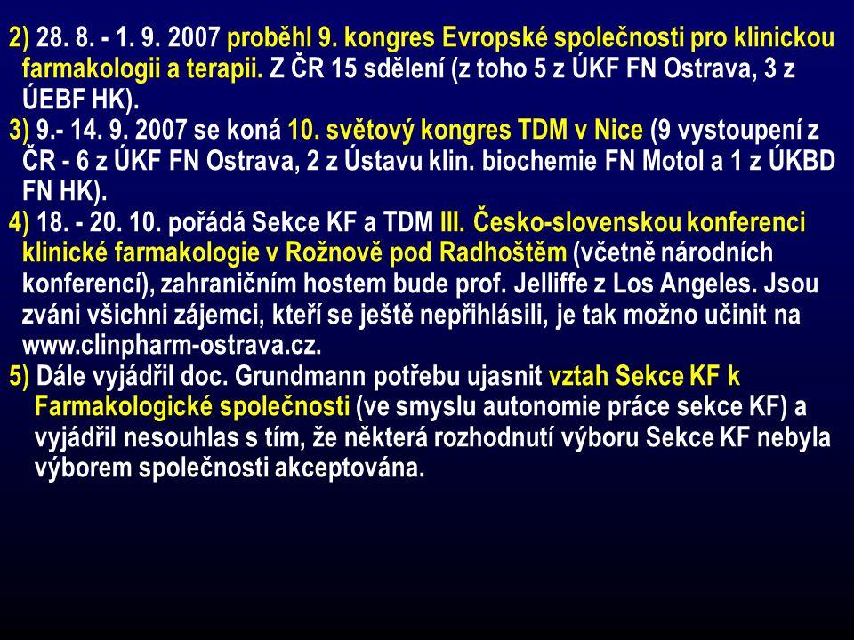 2) 28. 8. - 1. 9. 2007 proběhl 9. kongres Evropské společnosti pro klinickou
