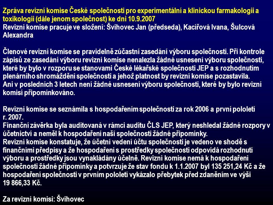 Zpráva revizní komise České společnosti pro experimentální a klinickou farmakologii a toxikologii (dále jenom společnost) ke dni 10.9.2007