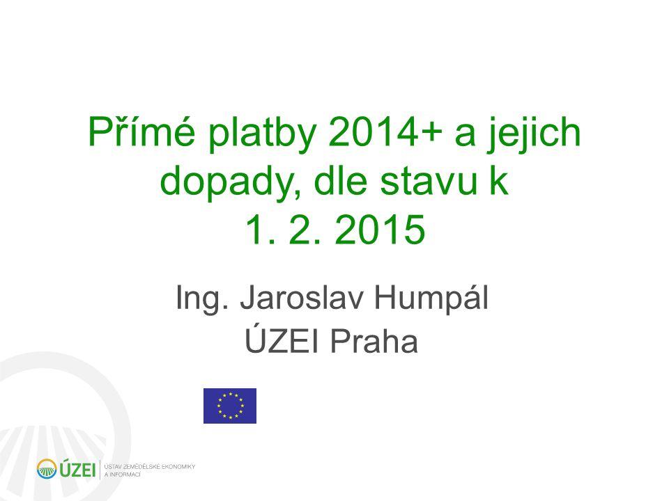 Přímé platby 2014+ a jejich dopady, dle stavu k 1. 2. 2015