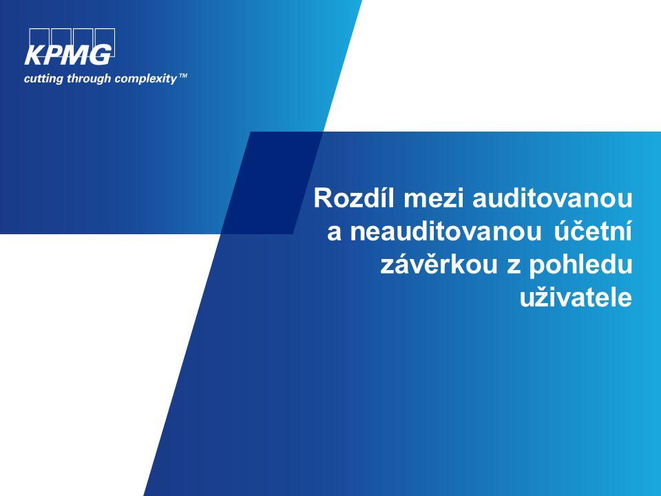 Rozdíl mezi auditovanou a neauditovanou účetní závěrkou z pohledu uživatele
