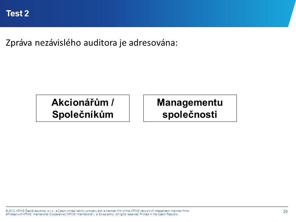 Test 3 Správně provedený audit účetní závěrky odhalí všechny chyby, které byly v závěrce provedeny.