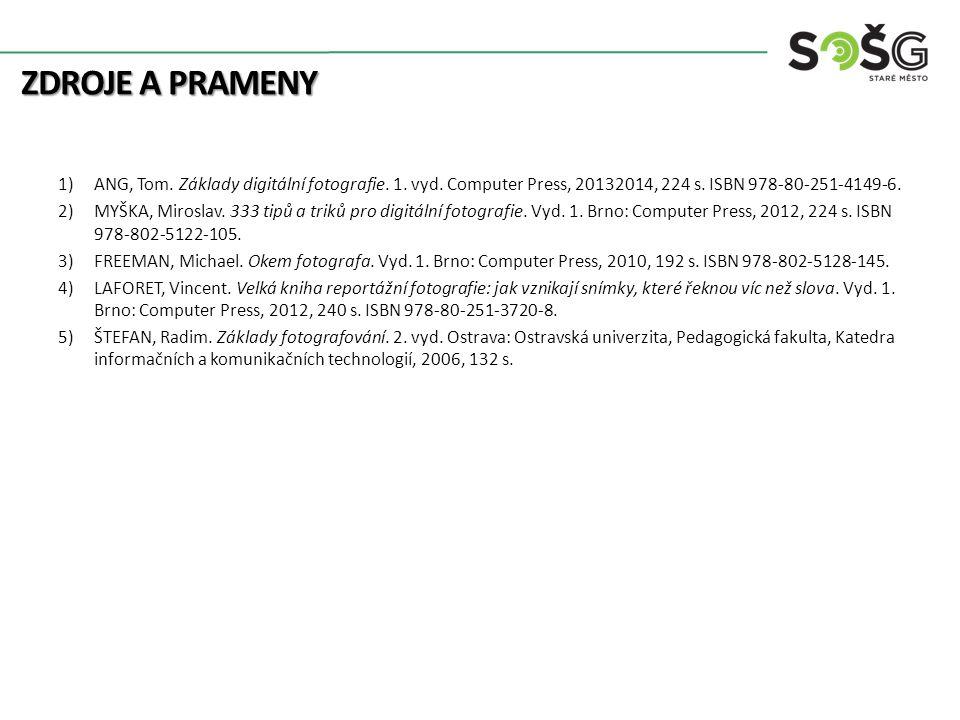 Zdroje a prameny ANG, Tom. Základy digitální fotografie. 1. vyd. Computer Press, 20132014, 224 s. ISBN 978-80-251-4149-6.