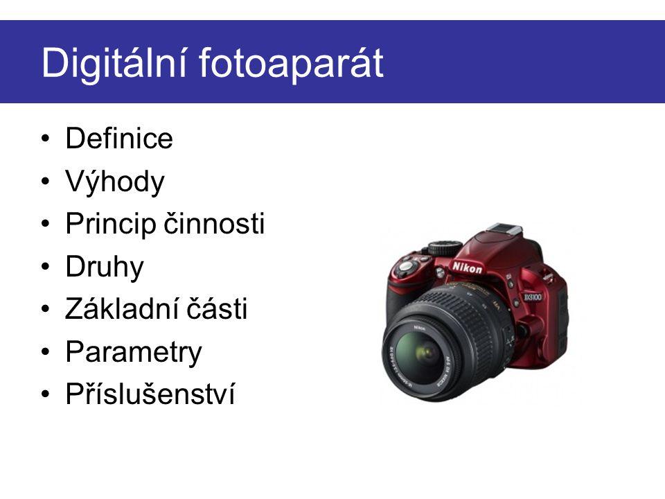 Digitální fotoaparát Definice Výhody Princip činnosti Druhy