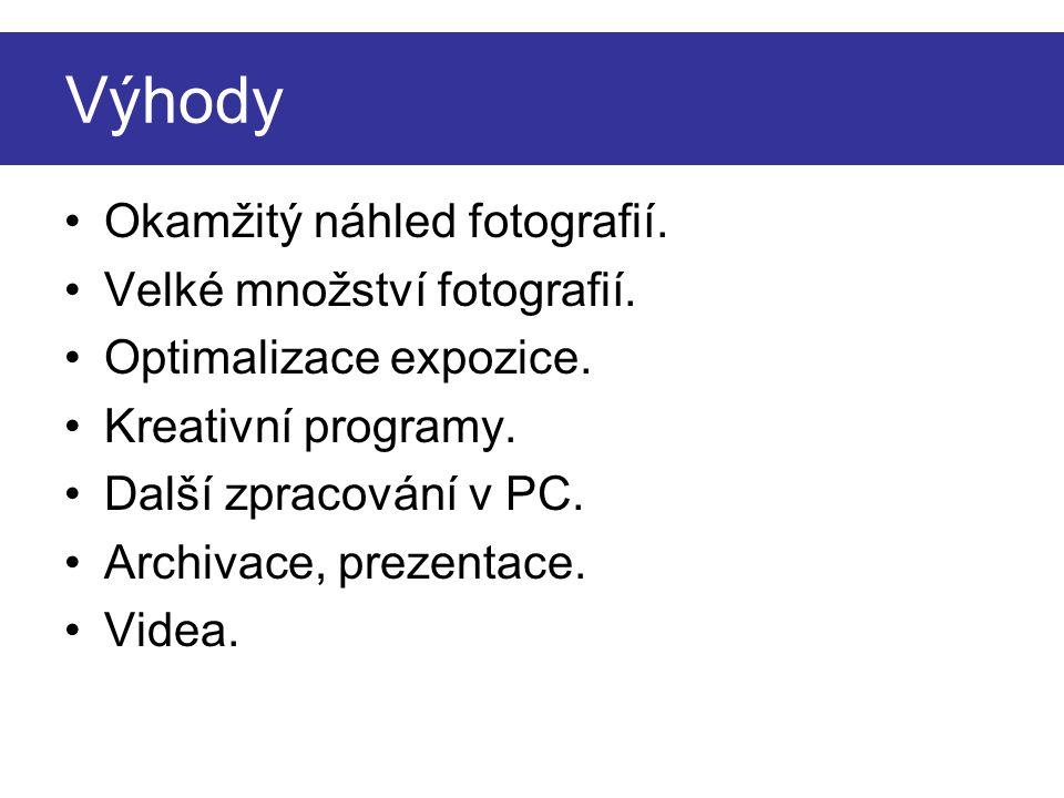 Výhody Okamžitý náhled fotografií. Velké množství fotografií.