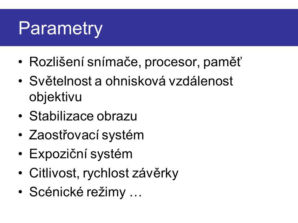 Parametry Rozlišení snímače, procesor, paměť