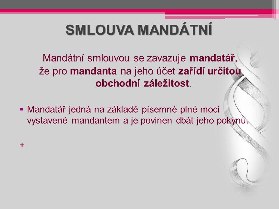 SMLOUVA MANDÁTNÍ Mandátní smlouvou se zavazuje mandatář,