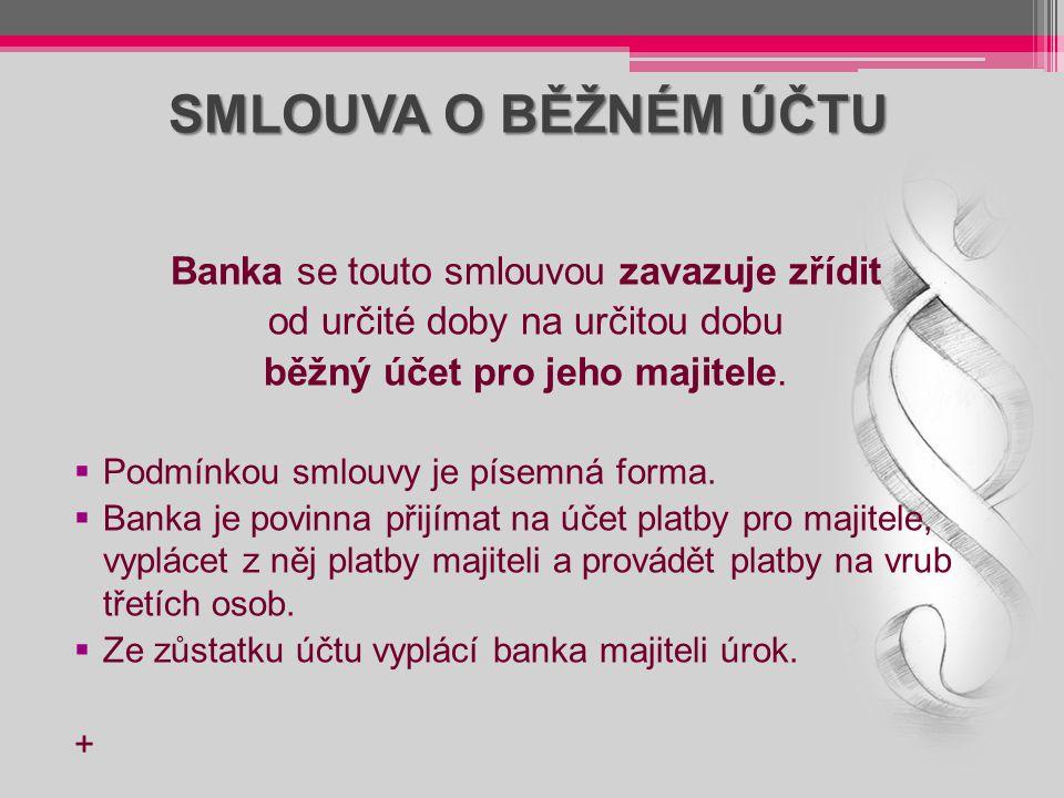 SMLOUVA O BĚŽNÉM ÚČTU Banka se touto smlouvou zavazuje zřídit