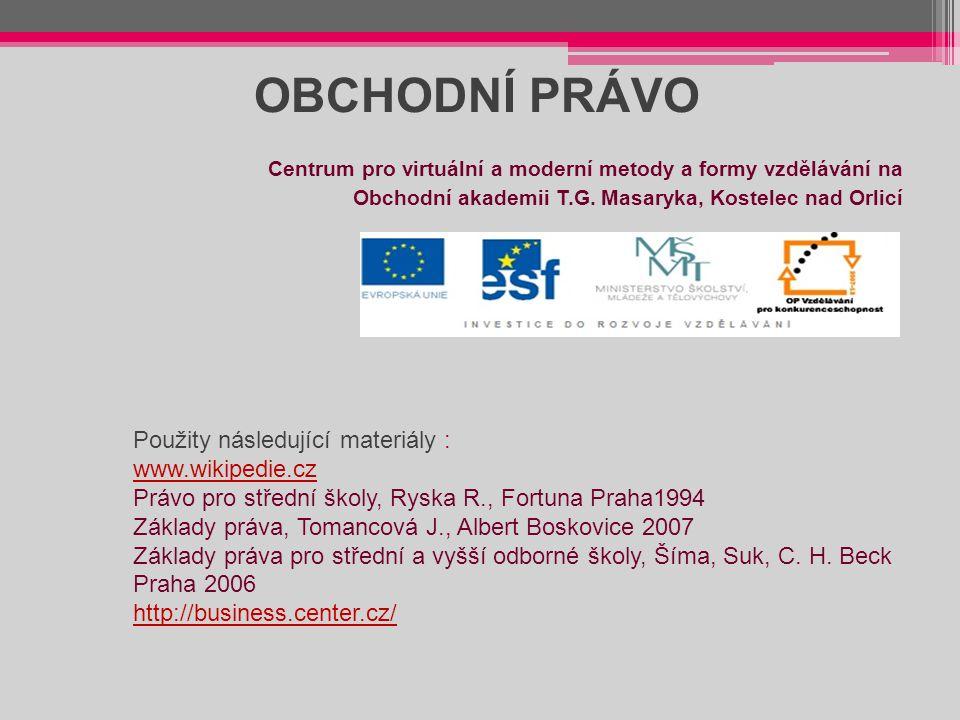 OBCHODNÍ PRÁVO Použity následující materiály : www.wikipedie.cz