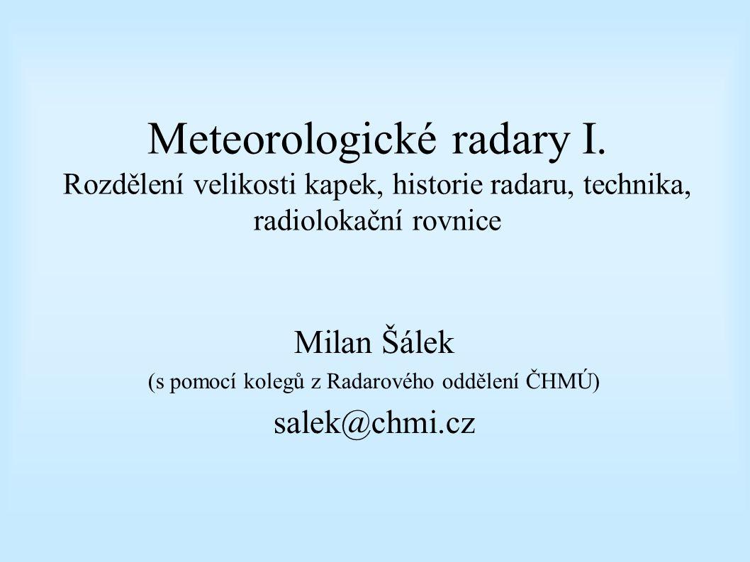 Milan Šálek (s pomocí kolegů z Radarového oddělení ČHMÚ) salek@chmi.cz