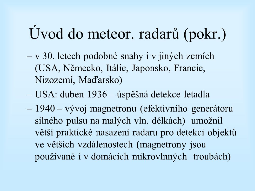 Úvod do meteor. radarů (pokr.)
