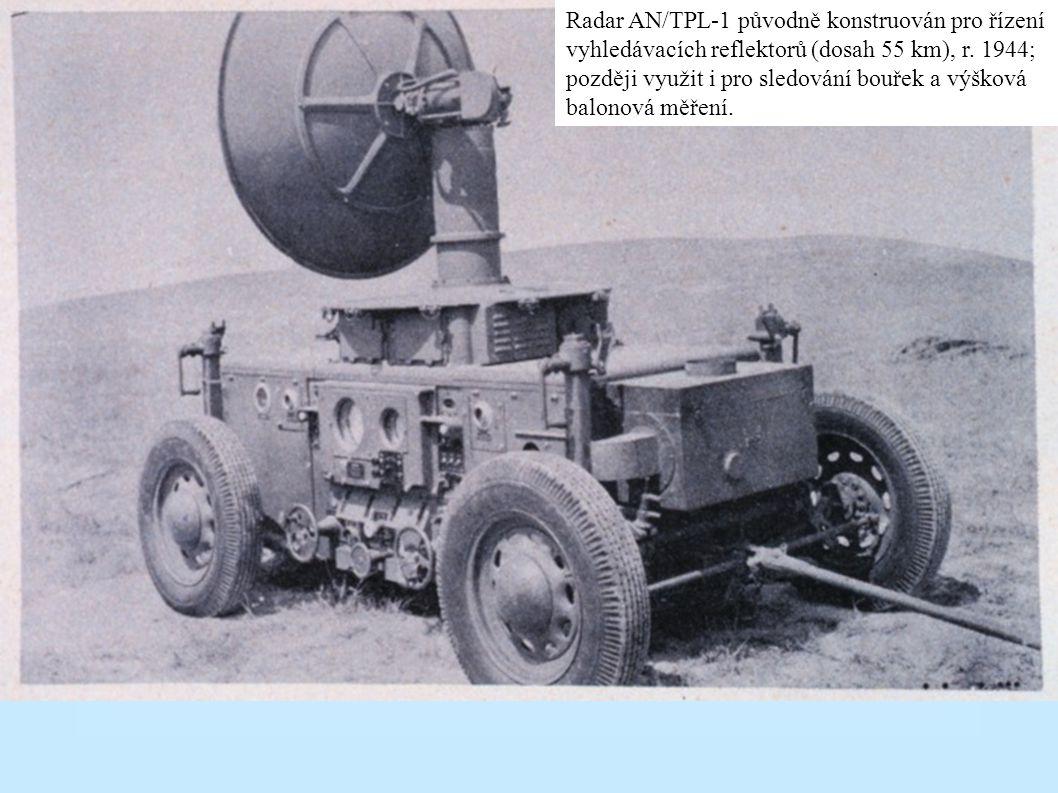 Radar AN/TPL-1 původně konstruován pro řízení vyhledávacích reflektorů (dosah 55 km), r.