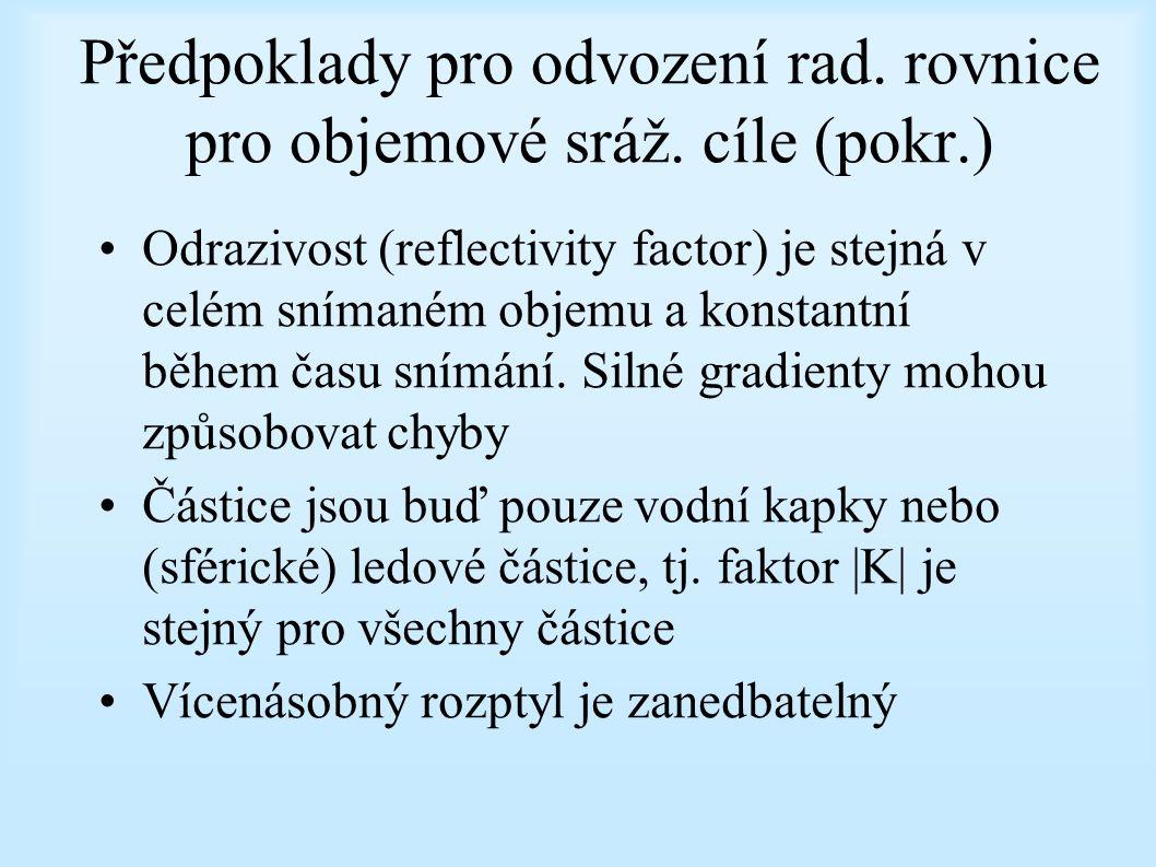 Předpoklady pro odvození rad. rovnice pro objemové sráž. cíle (pokr.)