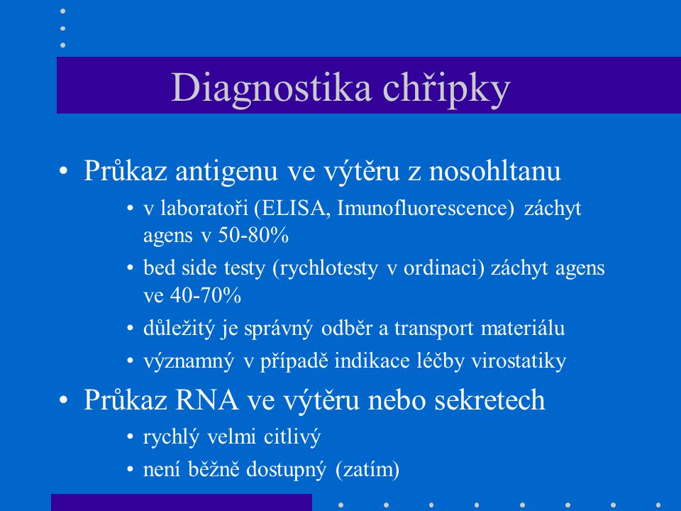 Diagnostika chřipky Průkaz antigenu ve výtěru z nosohltanu