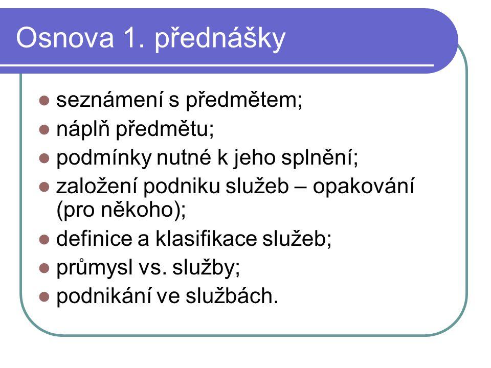 Osnova 1. přednášky seznámení s předmětem; náplň předmětu;