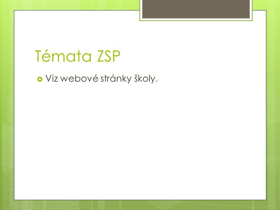 Témata ZSP Viz webové stránky školy.