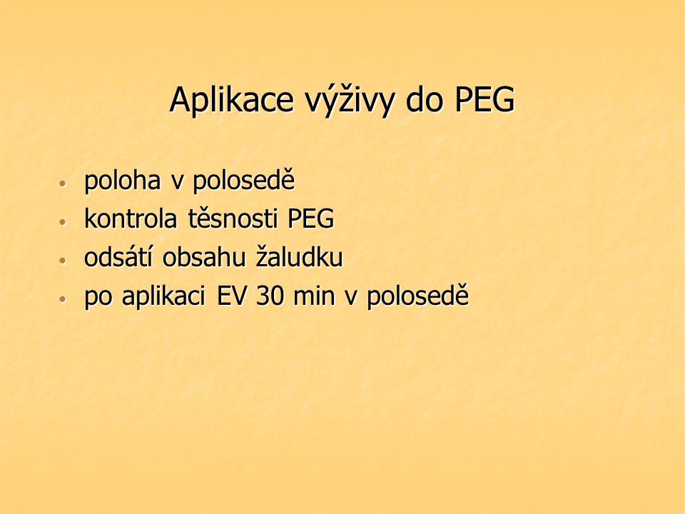 Aplikace výživy do PEG poloha v polosedě kontrola těsnosti PEG