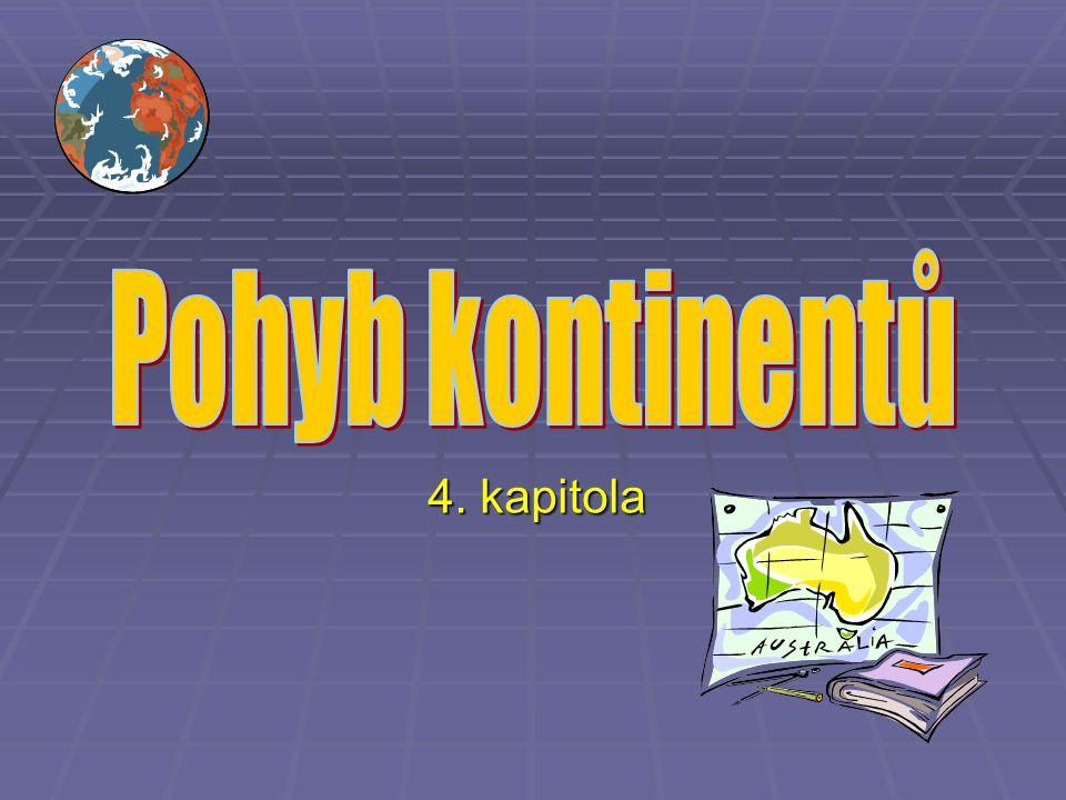 Pohyb kontinentů 4. kapitola