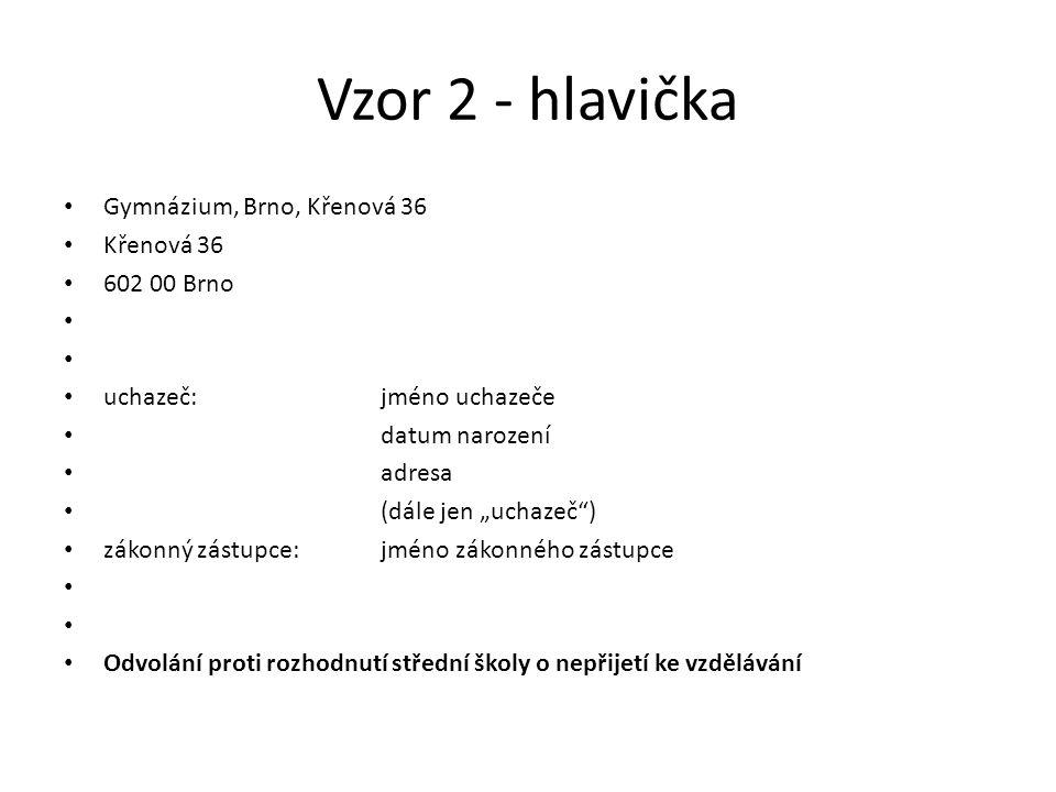 Vzor 2 - hlavička Gymnázium, Brno, Křenová 36 Křenová 36 602 00 Brno