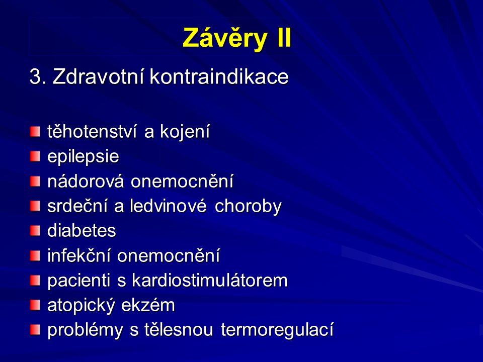 Závěry II 3. Zdravotní kontraindikace těhotenství a kojení epilepsie