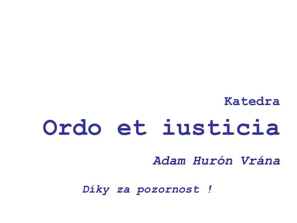 Katedra Ordo et iusticia Adam Hurón Vrána