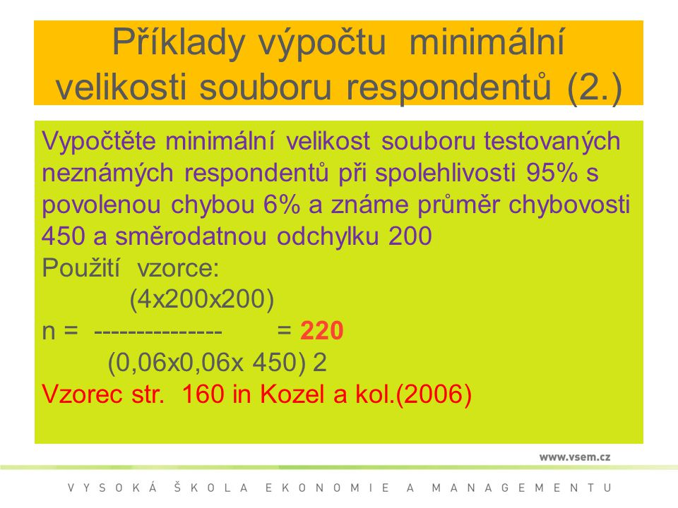 Příklady výpočtu minimální velikosti souboru respondentů (2.)