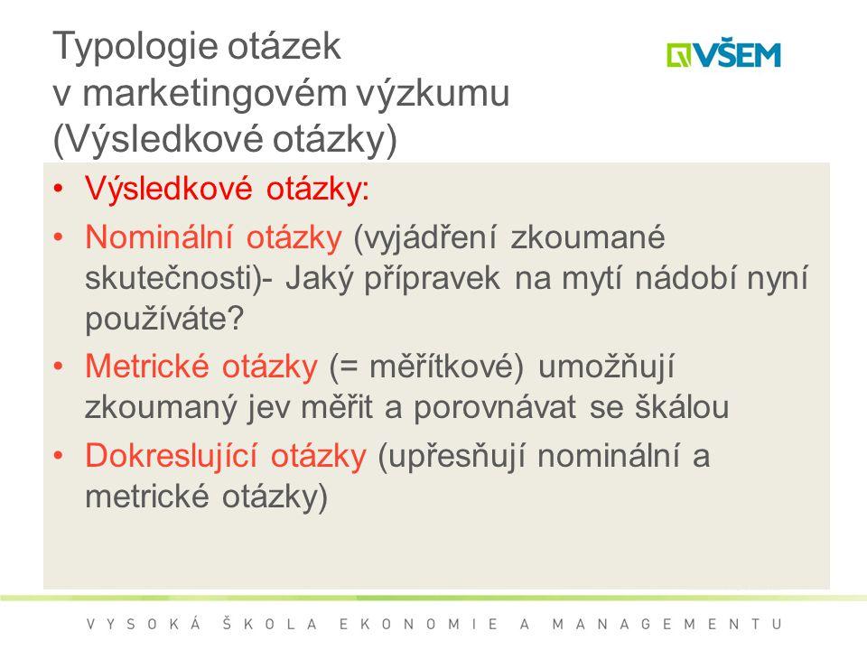 Typologie otázek v marketingovém výzkumu (Výsledkové otázky)
