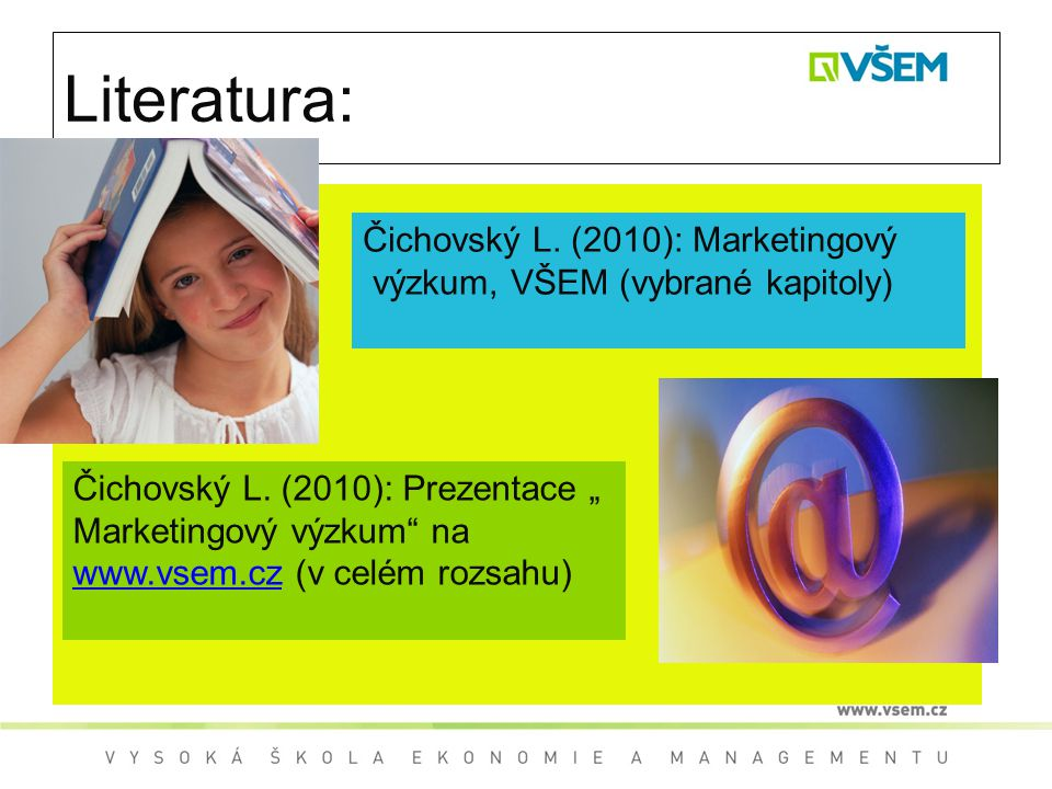 Literatura: Čichovský L. (2010): Marketingový