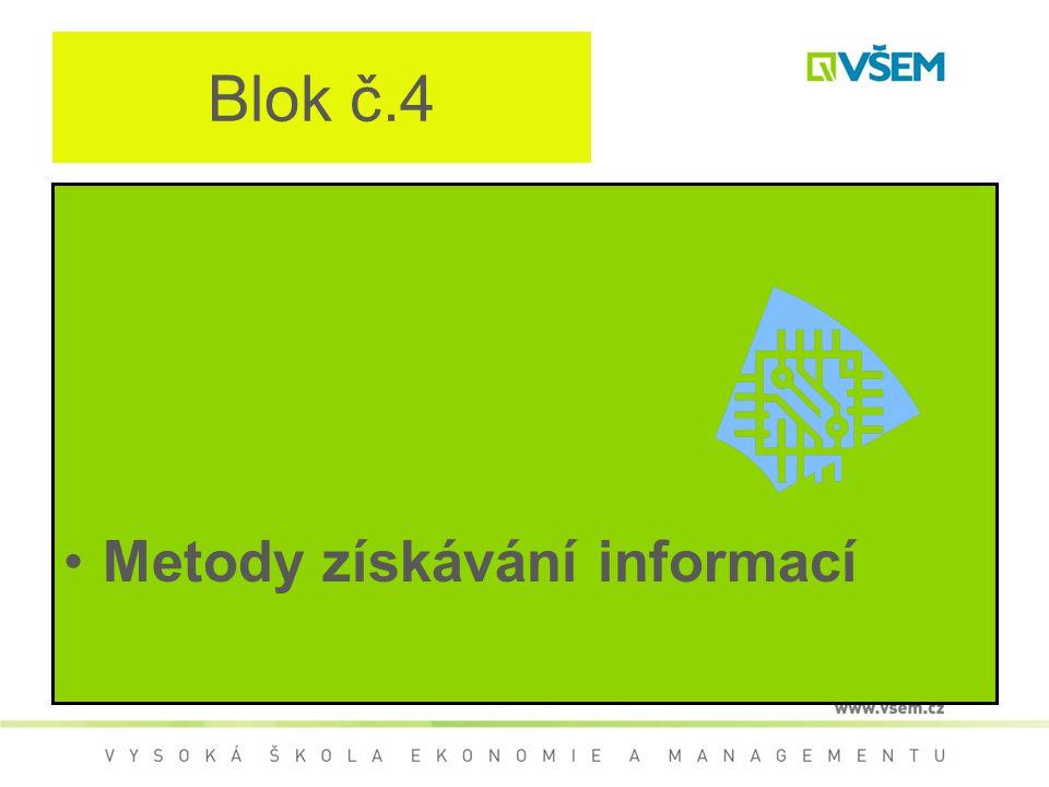 Blok č.4 Metody získávání informací